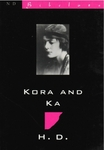 H.D. (Hilda Doolittle), Kora and Ka
