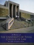 The History of The University of Tulsa College of Law by John Hicks